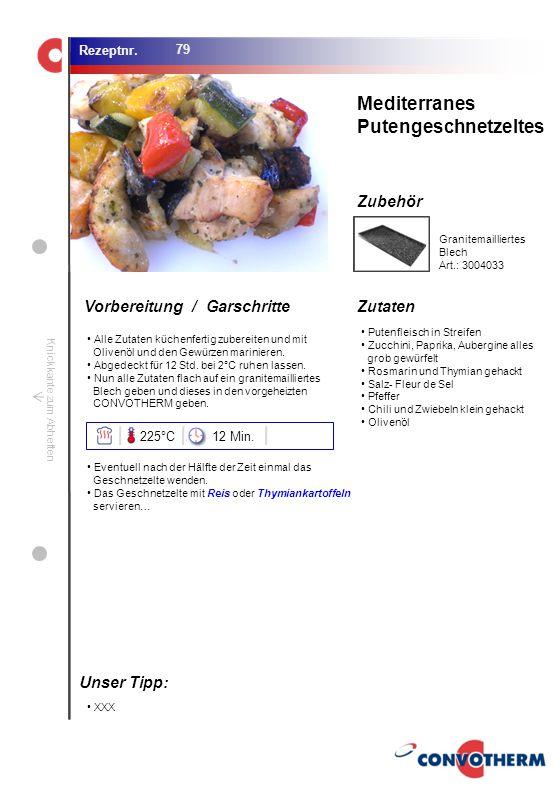Foto (5,16 cm x 6,8 cm) ZutatenVorbereitung / Garschritte Zubehör Foto (1,44 cm x 1,98 cm) Rezeptnr. Knickkante zum Abheften Putenfleisch in Streifen