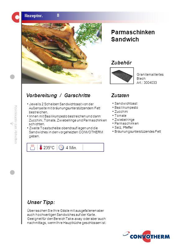 Foto (5,16 cm x 6,8 cm) ZutatenVorbereitung / Garschritte Zubehör Foto (1,44 cm x 1,98 cm) Rezeptnr. Knickkante zum Abheften Jeweils 2 Scheiben Sandwi