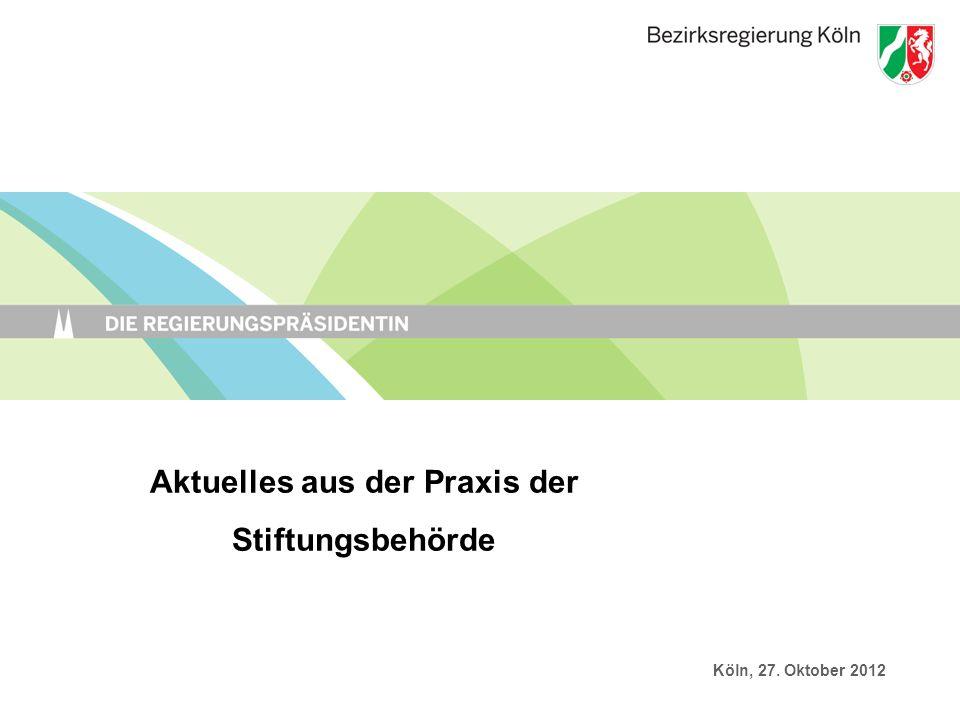 Aktuelles aus der Praxis der Stiftungsbehörde Köln, 27. Oktober 2012