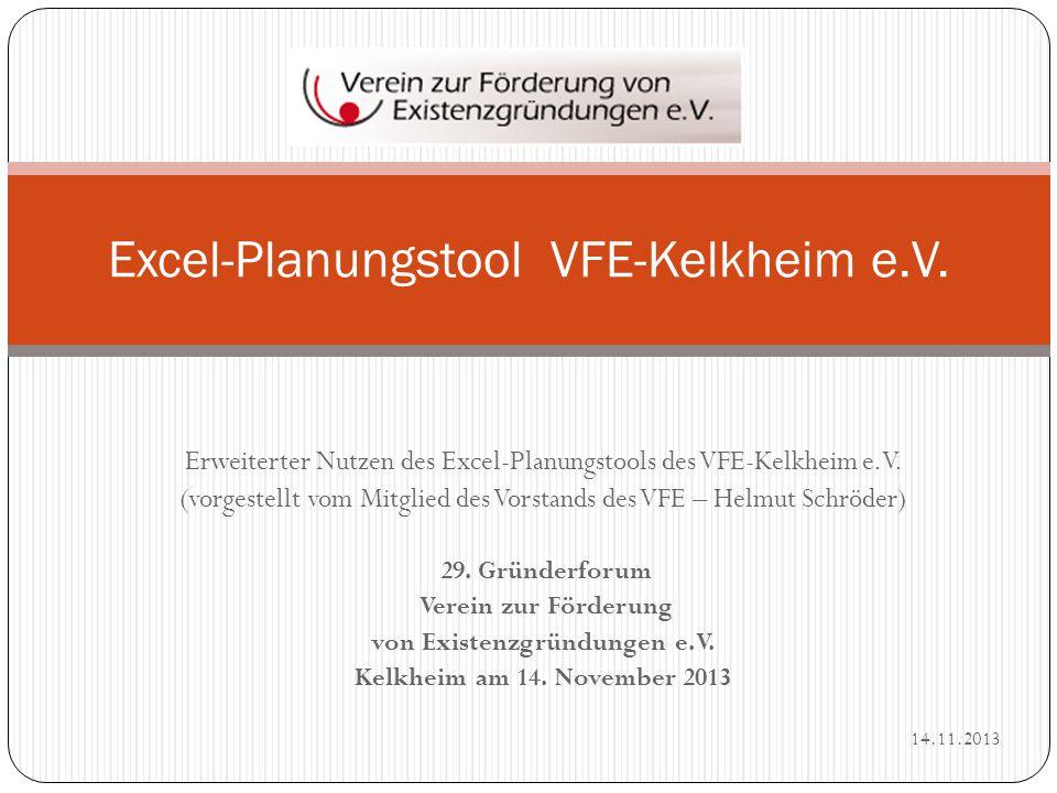 Erweiterter Nutzen des Excel-Planungstools des VFE-Kelkheim e.V. (vorgestellt vom Mitglied des Vorstands des VFE – Helmut Schröder) 29. Gründerforum V