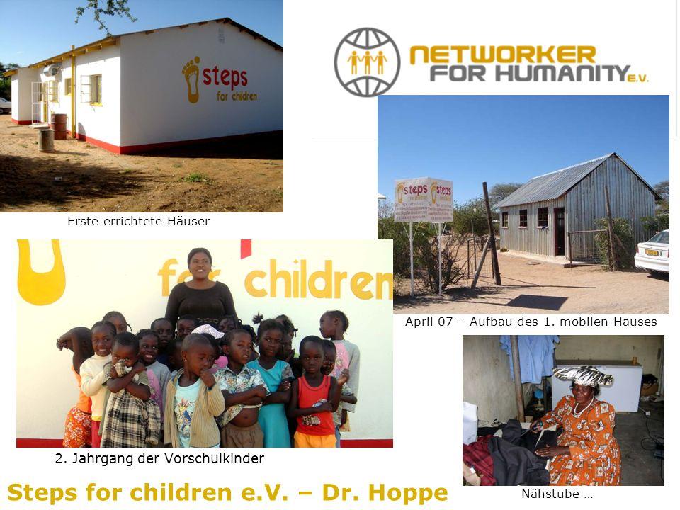 Erste errichtete Häuser Steps for children e.V. – Dr.