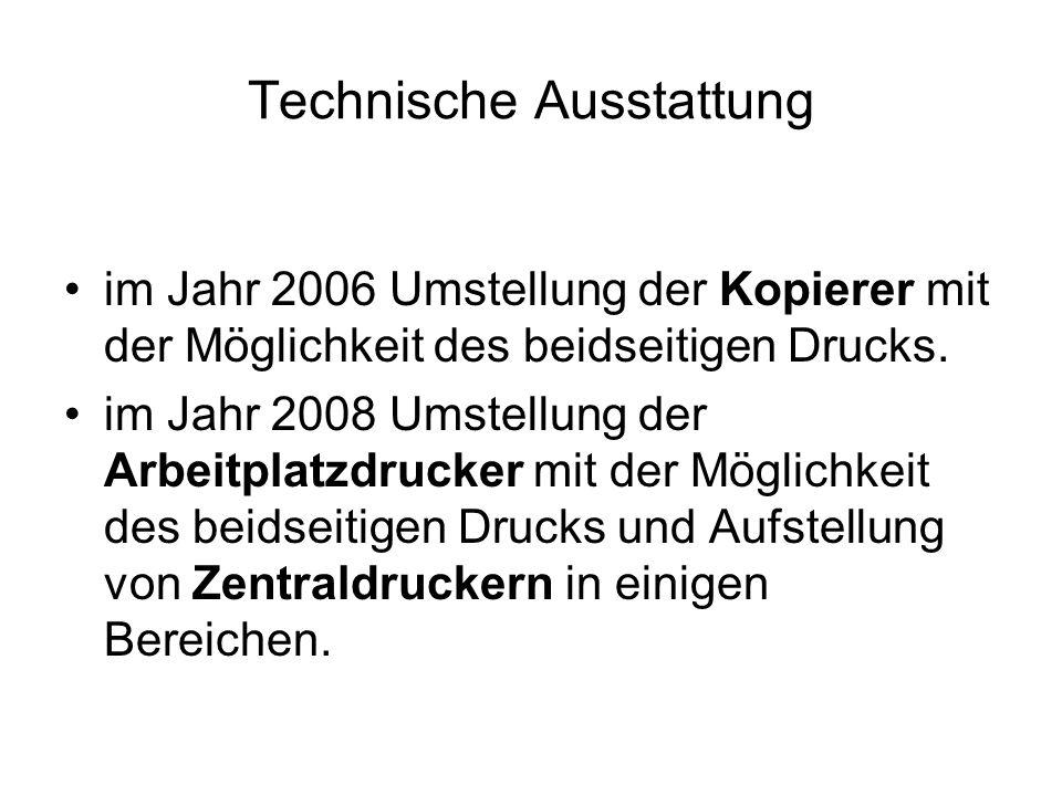 Technische Ausstattung im Jahr 2006 Umstellung der Kopierer mit der Möglichkeit des beidseitigen Drucks.