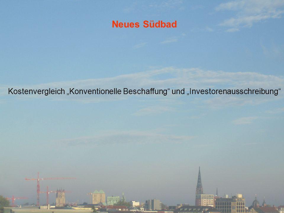 Neues Südbad Kostenvergleich Konventionelle Beschaffung und Investorenausschreibung