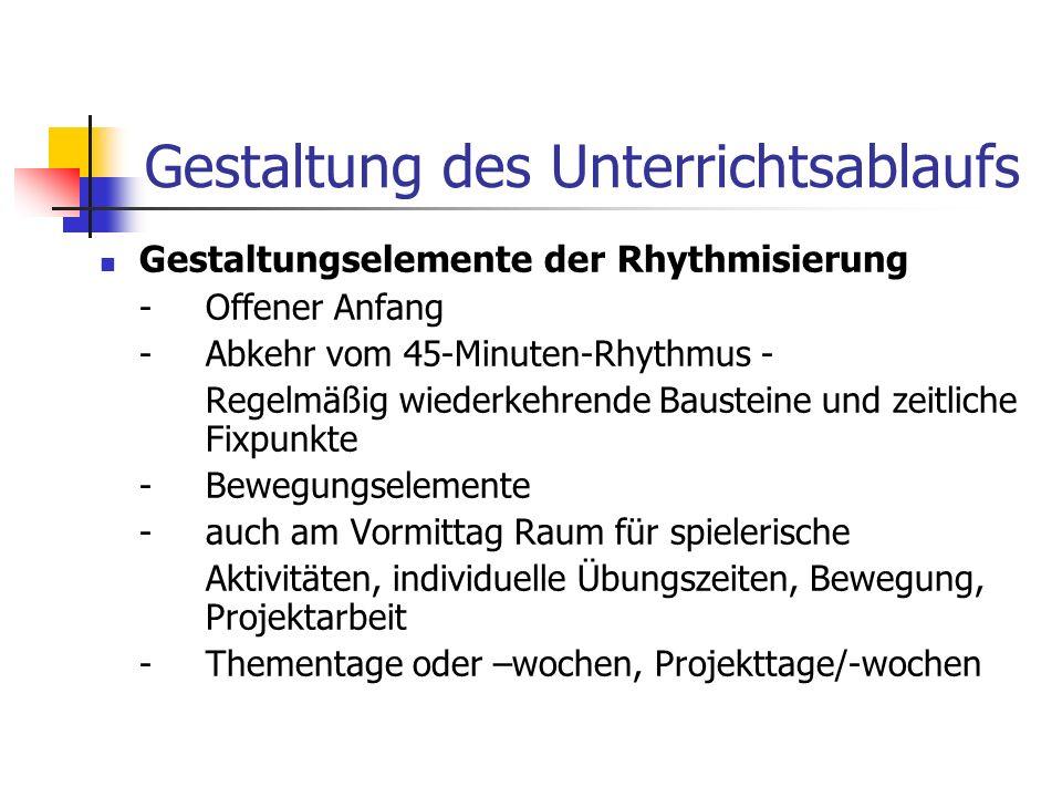 Gestaltung des Unterrichtsablaufs Gestaltungselemente der Rhythmisierung -Offener Anfang -Abkehr vom 45-Minuten-Rhythmus - Regelmäßig wiederkehrende B
