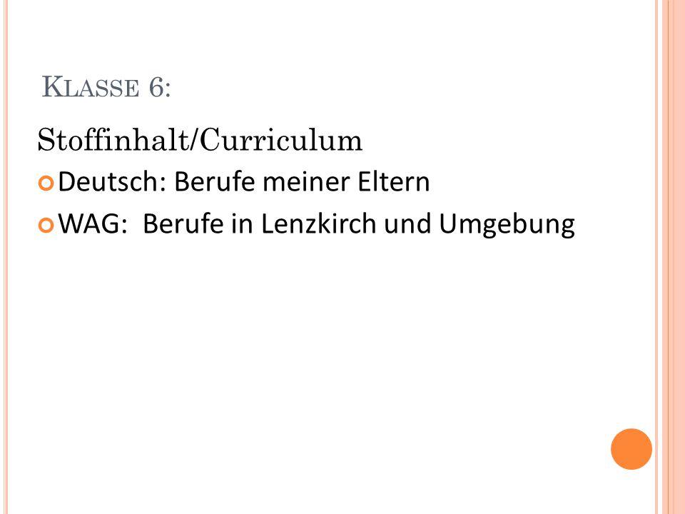 K LASSE 7 Stoffinhalt/Curriculum AC Profil mit Eltern-Schülergesprächen WAG-HTW: Projekt im Bereich Gastronomie Deutsch: Projekt Badische Zeitung