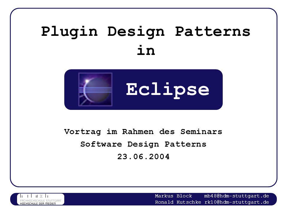 Plugin Design Patterns in Eclipse Markus Block mb48@hdm-stuttgart.de Ronald Kutschke rk10@hdm-stuttgart.de 2 Inhalt Allgemein Plugin Vom Starten der Applikation bis zum Benutzen der Plugin Funktionalität Umsetzung bei Eclipse Konzepte in der Plugin Architektur von Eclipse Konzepte Plugin Patterns Einleitung