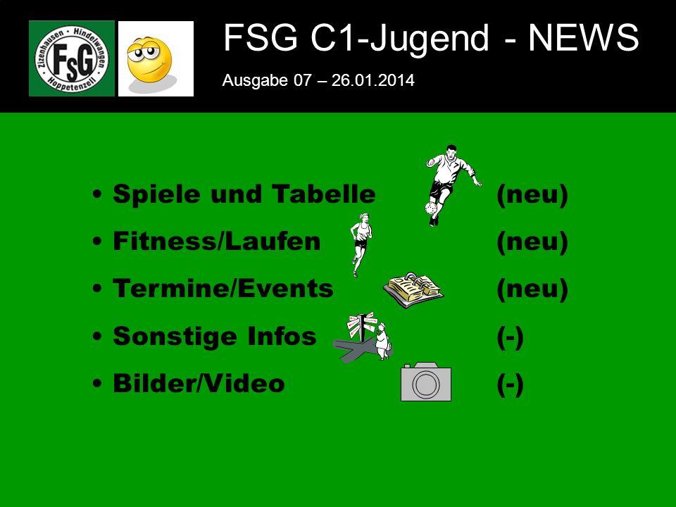FSG E-Jugend - NEWS Ausgabe 4 – 28.11.2009 1 FSG C1-Jugend - NEWS Ausgabe 07 – 26.01.2014 Spiele und Tabelle(neu) Fitness/Laufen(neu) Termine/Events(neu) Sonstige Infos(-) Bilder/Video (-)