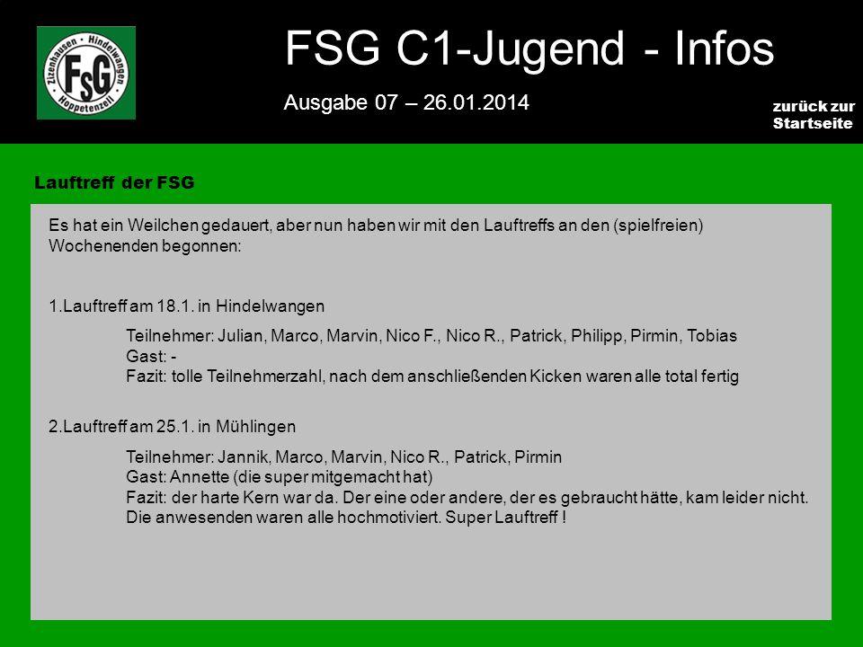 FSG E-Jugend - NEWS Ausgabe 4 – 28.11.2009 3 zurück zur Startseite FSG C1-Jugend - Infos Ausgabe 07 – 26.01.2014 Lauftreff der FSG Es hat ein Weilchen gedauert, aber nun haben wir mit den Lauftreffs an den (spielfreien) Wochenenden begonnen: 1.Lauftreff am 18.1.