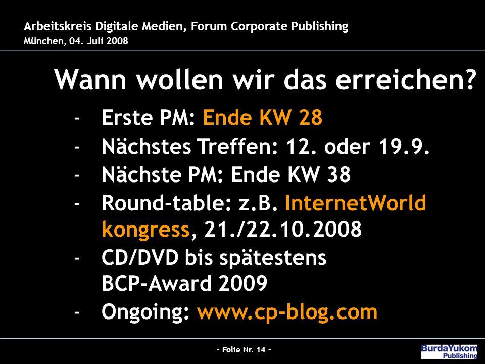 - Folie Nr. 14 - Jobs 2.0 - Der neue Hybrid-Redakteur bei Burda Wann wollen wir das erreichen.