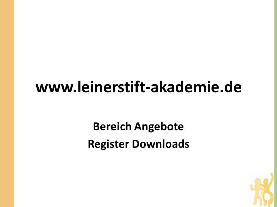 www.leinerstift-akademie.de Bereich Angebote Register Downloads