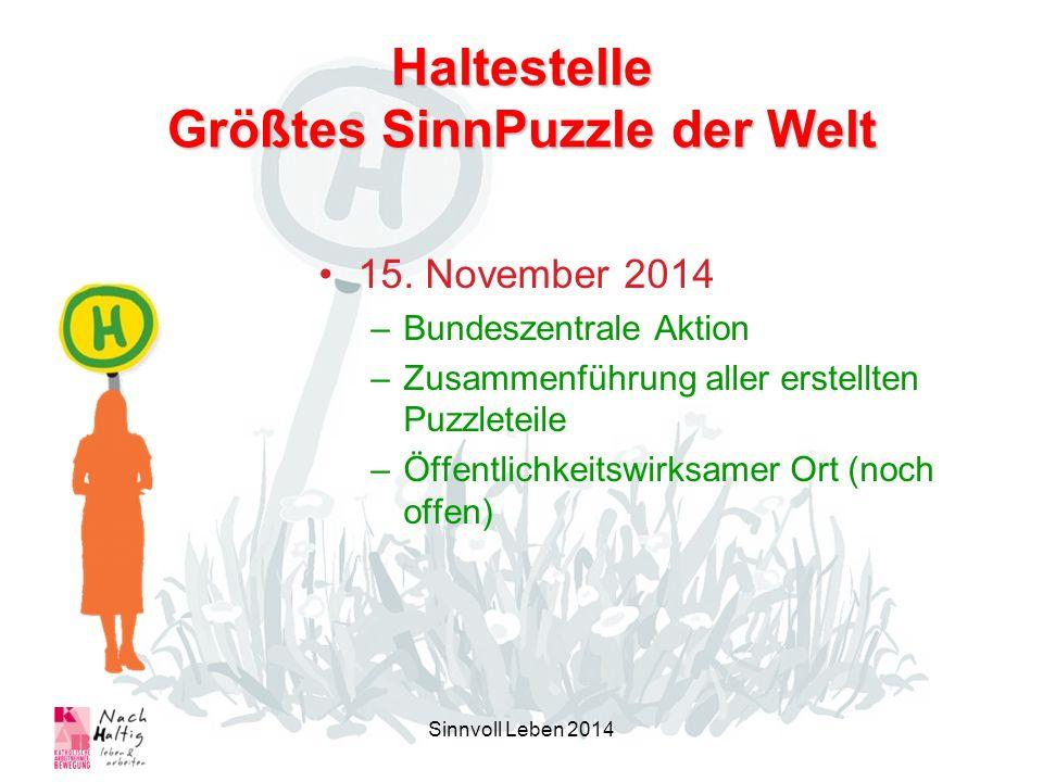 Haltestelle Größtes SinnPuzzle der Welt 15. November 2014 –Bundeszentrale Aktion –Zusammenführung aller erstellten Puzzleteile –Öffentlichkeitswirksam