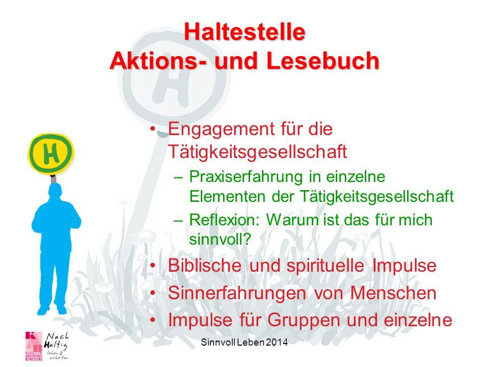 Haltestelle Aktions- und Lesebuch Engagement für die Tätigkeitsgesellschaft –Praxiserfahrung in einzelne Elementen der Tätigkeitsgesellschaft –Reflexi