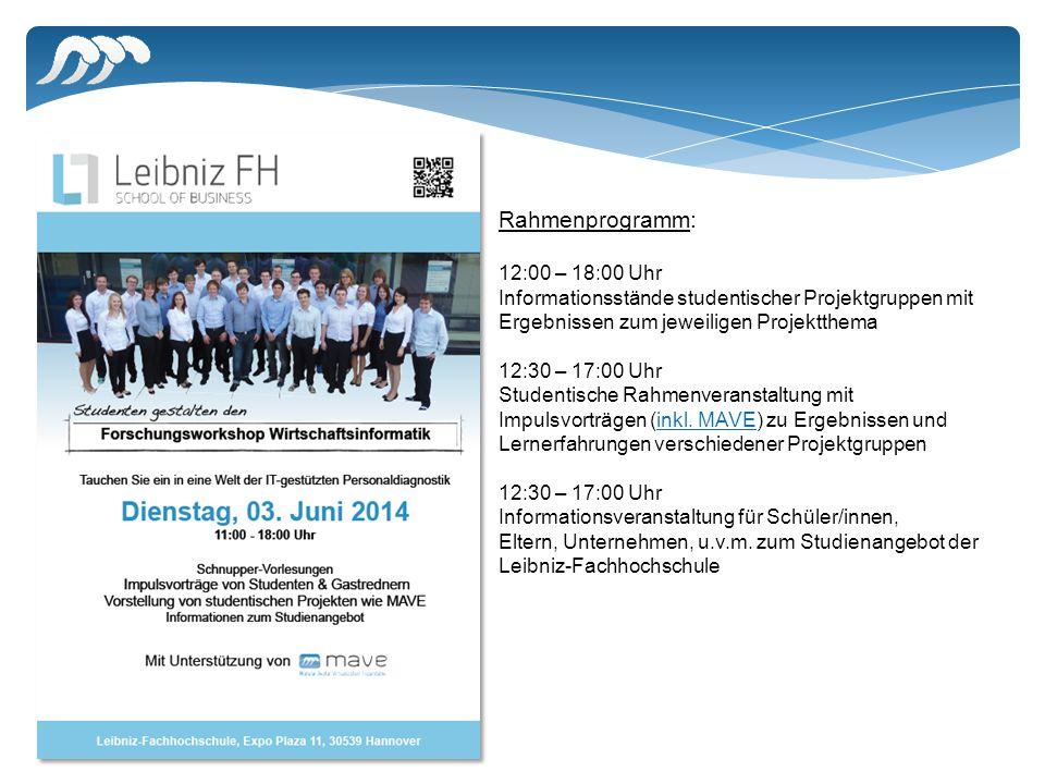 Rahmenprogramm: 12:00 – 18:00 Uhr Informationsstände studentischer Projektgruppen mit Ergebnissen zum jeweiligen Projektthema 12:30 – 17:00 Uhr Studentische Rahmenveranstaltung mit Impulsvorträgen (inkl.