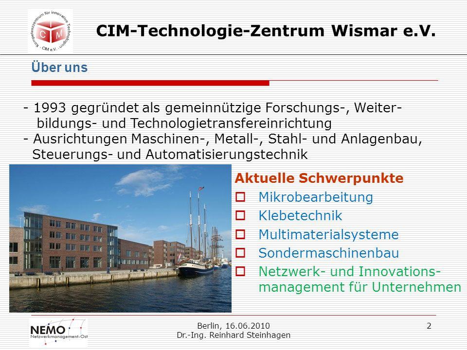 CIM-Technologie-Zentrum Wismar e.V.Berlin, 16.06.2010 Dr.-Ing.