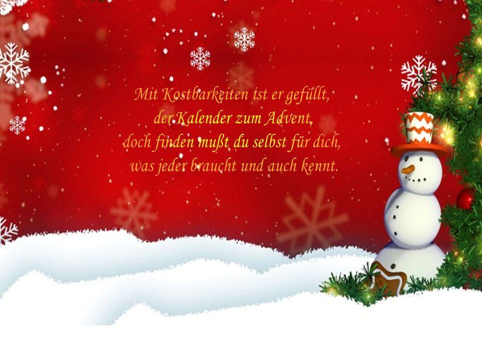 Hinter dem Türchen am Heiligen Abend sind keine Geschenke, nicht Reichtum und Geld, hinter diesem Türchen, da ist die Liebe, das größte und wichtigste auf dieser Welt.