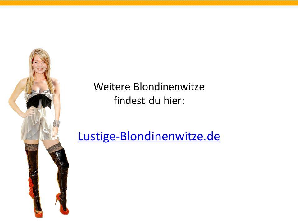 Weitere Blondinenwitze findest du hier: Lustige-Blondinenwitze.de