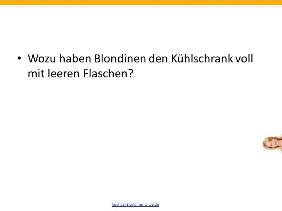 Wie schafft man es, dass eine Blondine am Montagmorgen lacht? Man erzählt ihr am Freitag einen Witz. Lustige-Blondinenwitze.de