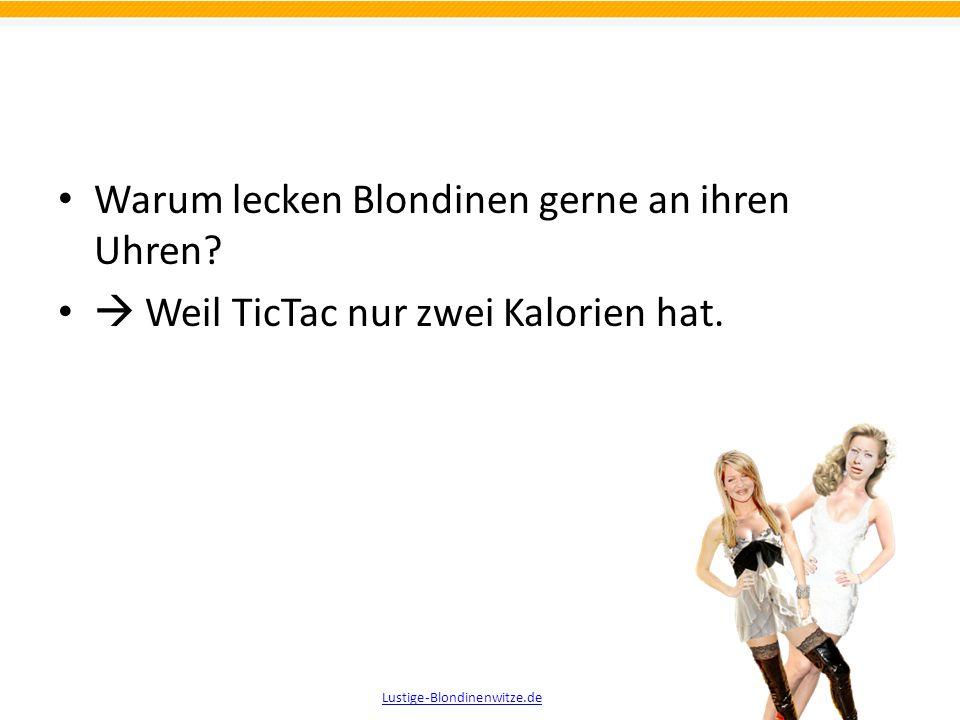 Warum lecken Blondinen gerne an ihren Uhren? Lustige-Blondinenwitze.de