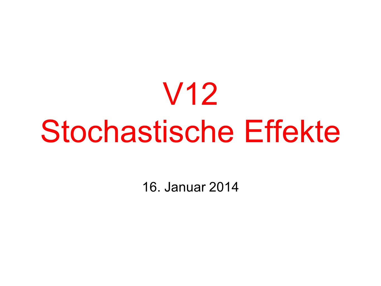 Softwarewerkzeuge WS 13/14 – V12 2 Übersicht Stochastische Effekte => was sind das.