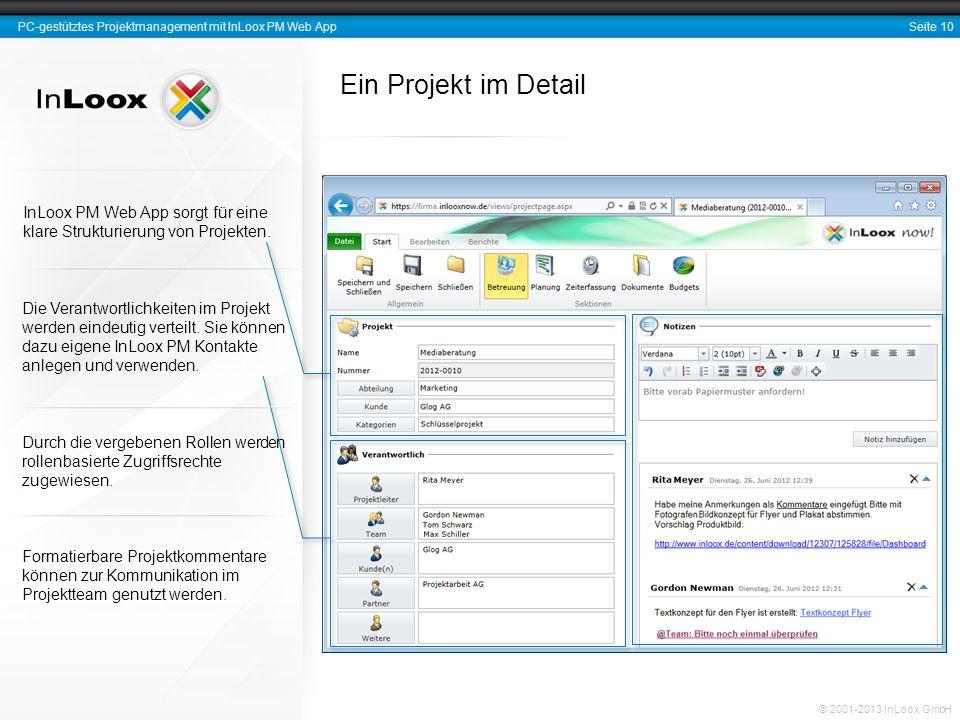 Seite 10 PC-gestütztes Projektmanagement mit InLoox PM Web App © 2001-2013 InLoox GmbH Ein Projekt im Detail InLoox PM Web App sorgt für eine klare St