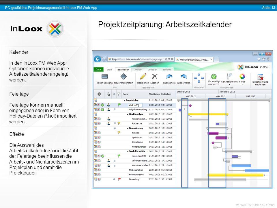 Seite 13 PC-gestütztes Projektmanagement mit InLoox PM Web App © 2001-2013 InLoox GmbH Projektzeitplanung: Arbeitszeitkalender Feiertage Feiertage kön