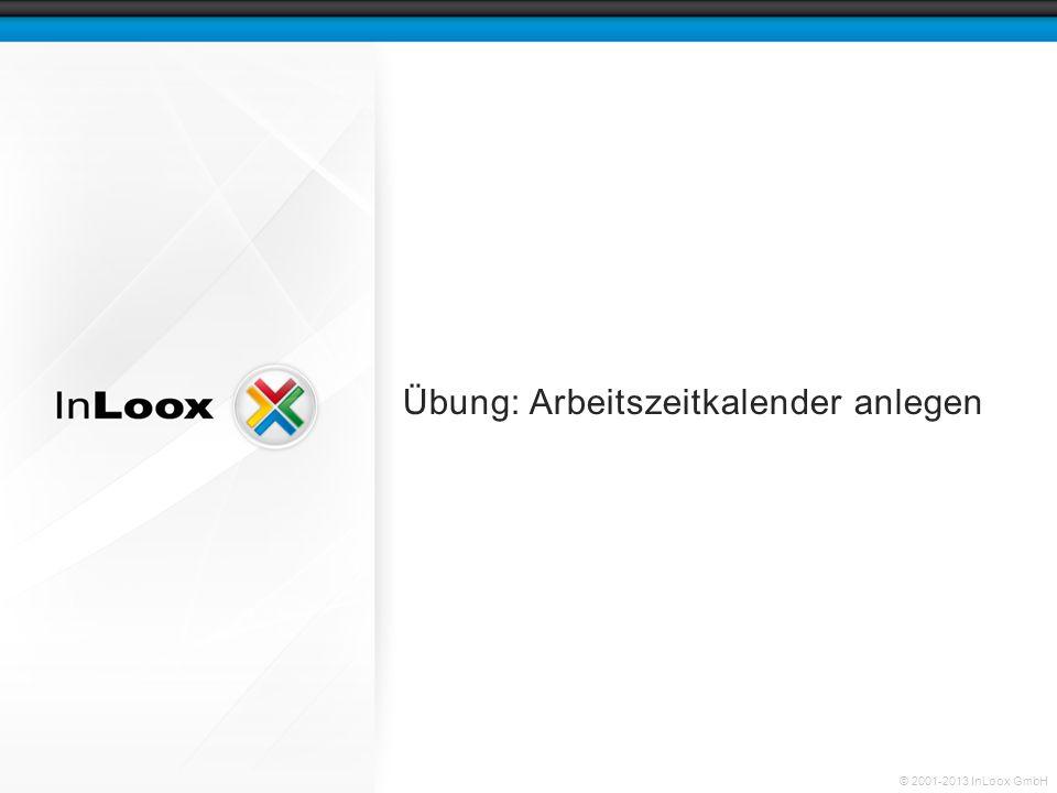 © 2001-2013 InLoox GmbH Übung: Arbeitszeitkalender anlegen