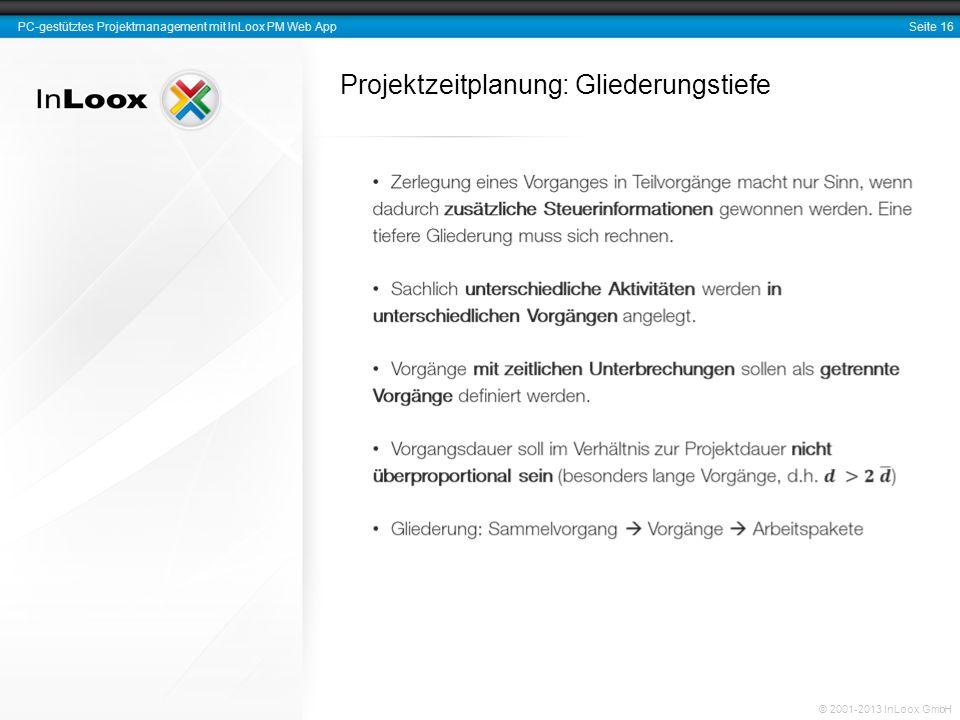 Seite 16 PC-gestütztes Projektmanagement mit InLoox PM Web App © 2001-2013 InLoox GmbH Projektzeitplanung: Gliederungstiefe