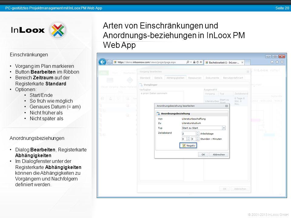 Seite 20 PC-gestütztes Projektmanagement mit InLoox PM Web App © 2001-2013 InLoox GmbH Arten von Einschränkungen und Anordnungs-beziehungen in InLoox