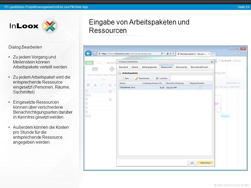 Seite 24 PC-gestütztes Projektmanagement mit InLoox PM Web App © 2001-2013 InLoox GmbH Eingabe von Arbeitspaketen und Ressourcen Dialog Bearbeiten Zu