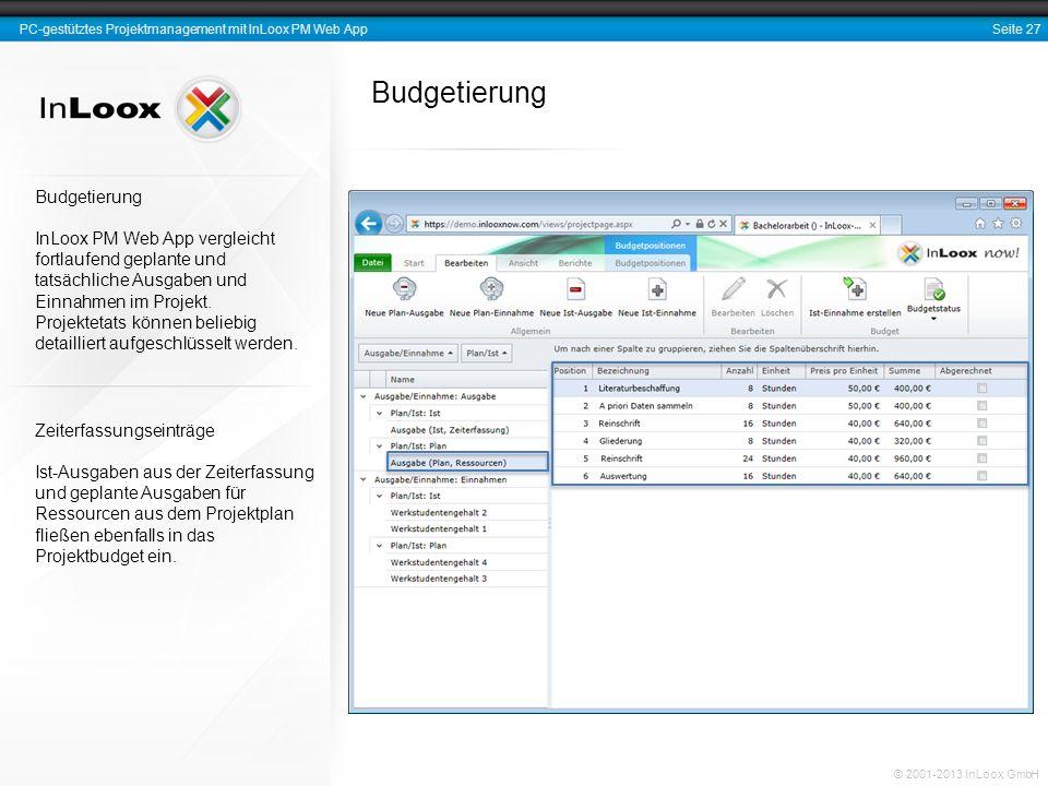 Seite 27 PC-gestütztes Projektmanagement mit InLoox PM Web App © 2001-2013 InLoox GmbH Budgetierung Zeiterfassungseinträge Ist-Ausgaben aus der Zeiter