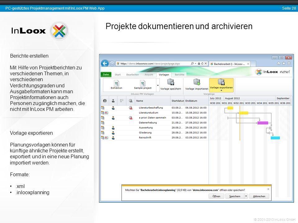 Seite 28 PC-gestütztes Projektmanagement mit InLoox PM Web App © 2001-2013 InLoox GmbH Projekte dokumentieren und archivieren Vorlage exportieren Plan