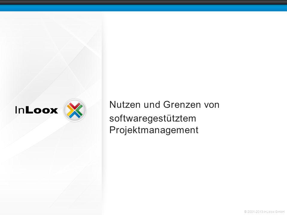 © 2001-2013 InLoox GmbH Nutzen und Grenzen von softwaregestütztem Projektmanagement