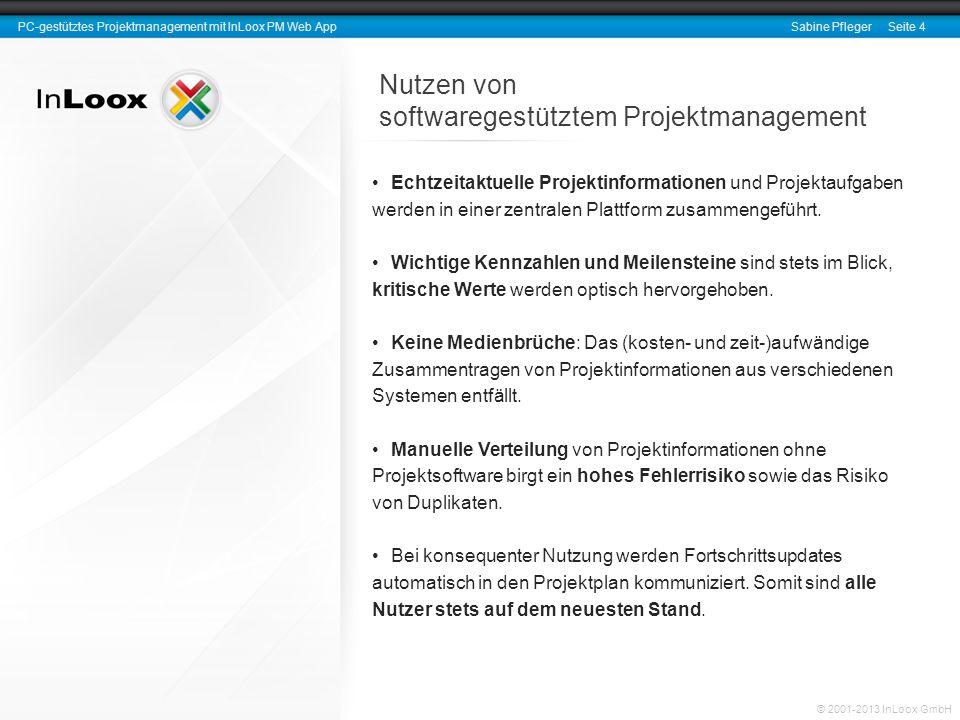 PC-gestütztes Projektmanagement mit InLoox PM Web AppSabine Pfleger Seite 4 © 2001-2013 InLoox GmbH Nutzen von softwaregestütztem Projektmanagement Ec