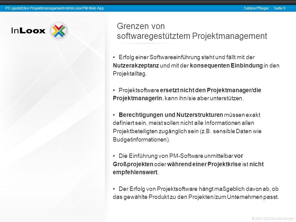PC-gestütztes Projektmanagement mit InLoox PM Web AppSabine Pfleger Seite 5 © 2001-2013 InLoox GmbH Grenzen von softwaregestütztem Projektmanagement E