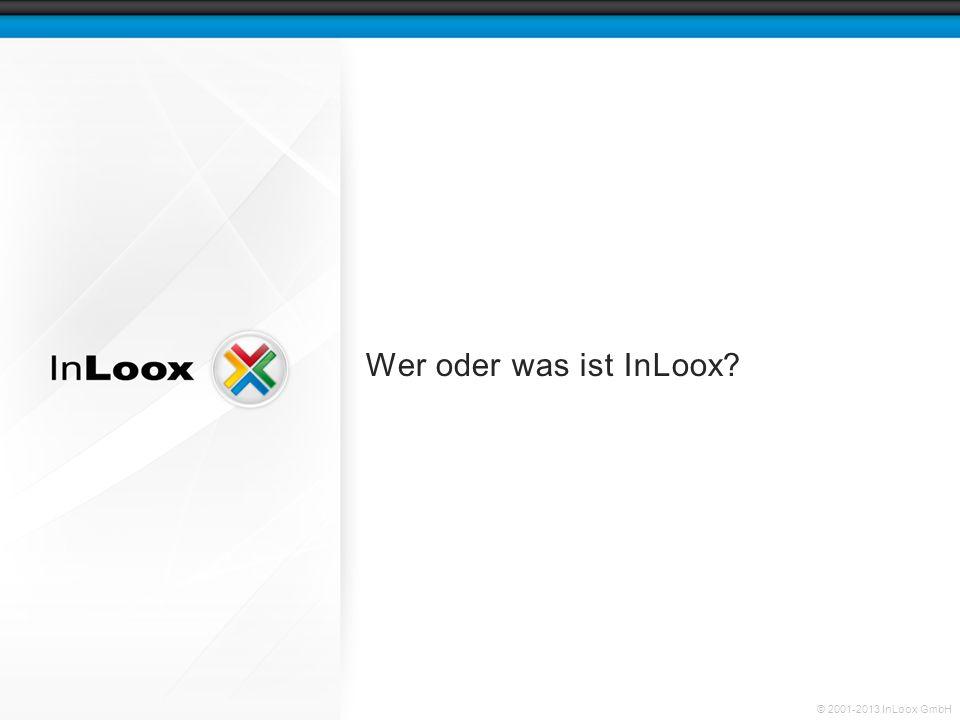 © 2001-2013 InLoox GmbH Wer oder was ist InLoox?