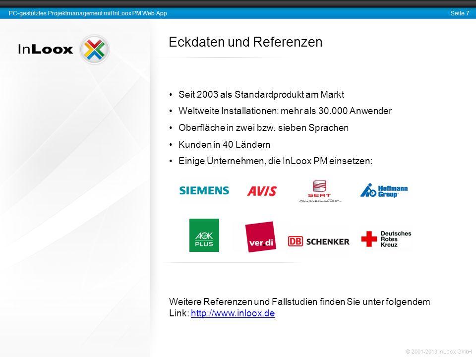 Seite 7 PC-gestütztes Projektmanagement mit InLoox PM Web App © 2001-2013 InLoox GmbH Eckdaten und Referenzen Seit 2003 als Standardprodukt am Markt W
