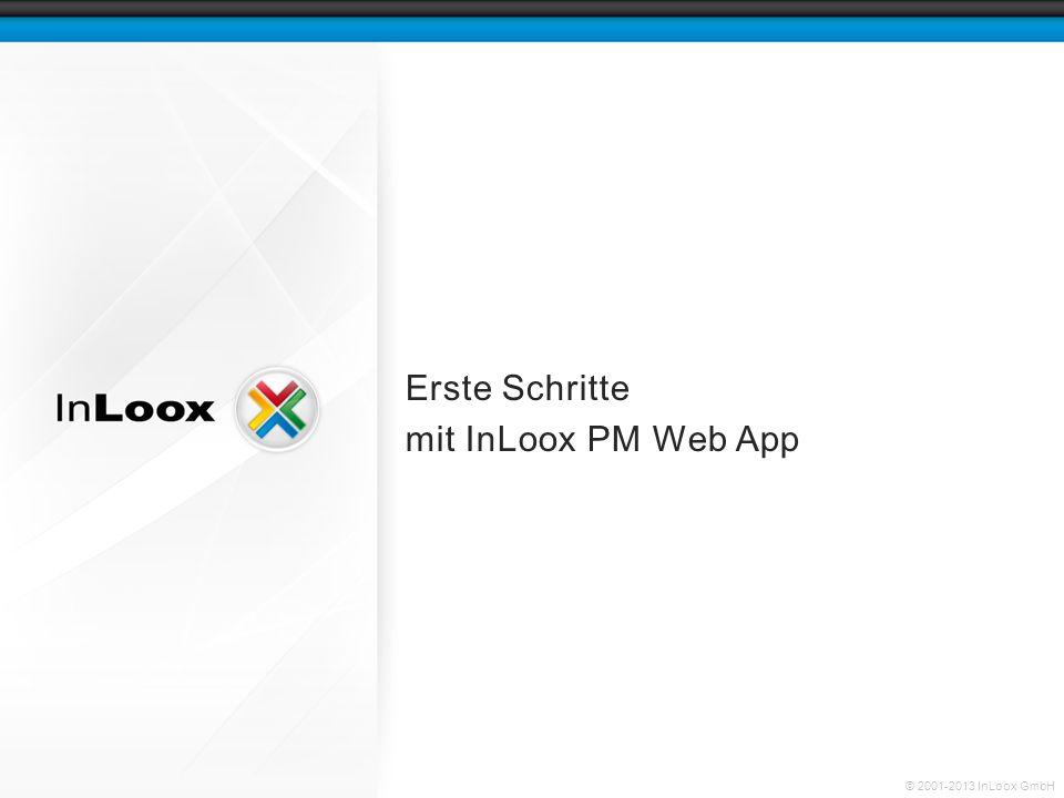 © 2001-2013 InLoox GmbH Erste Schritte mit InLoox PM Web App