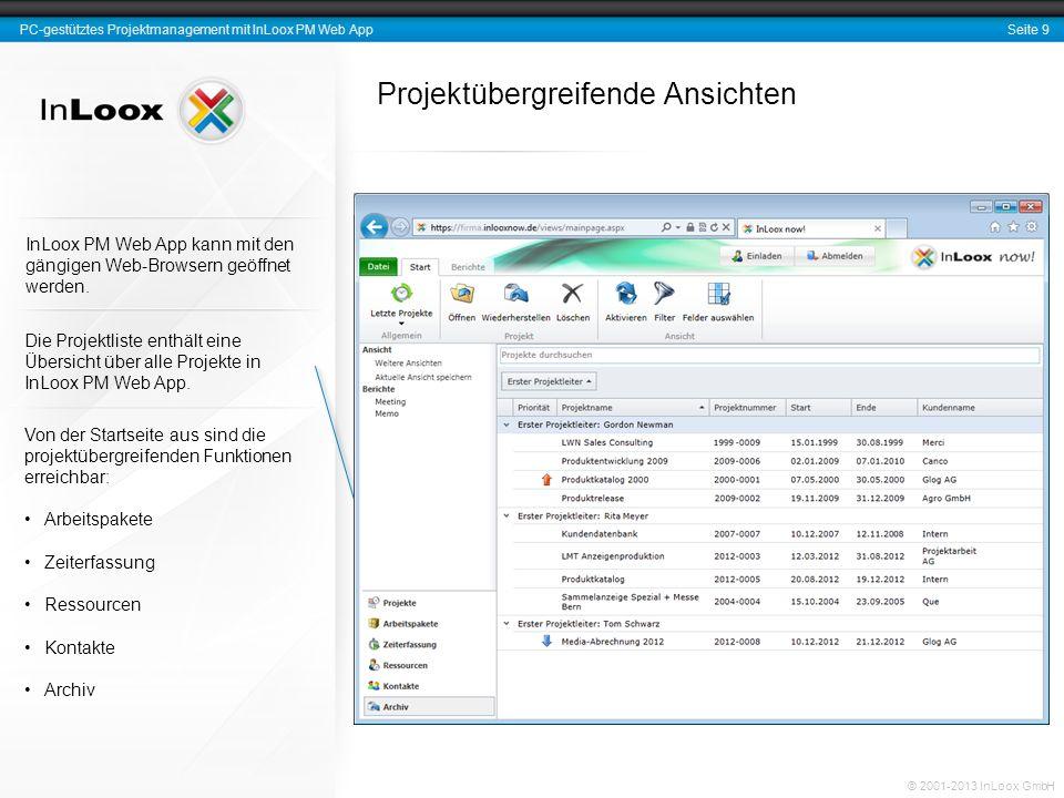 Seite 9 PC-gestütztes Projektmanagement mit InLoox PM Web App © 2001-2013 InLoox GmbH Projektübergreifende Ansichten InLoox PM Web App kann mit den gä