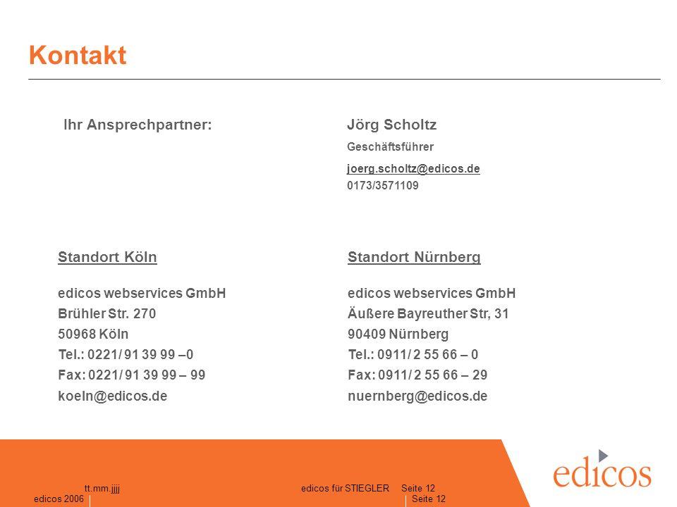 edicos 2005 Seite 12 edicos 2006 Seite 12 tt.mm.jjjjedicos für STIEGLER Kontakt Standort KölnStandort Nürnbergedicos webservices GmbH Brühler Str.