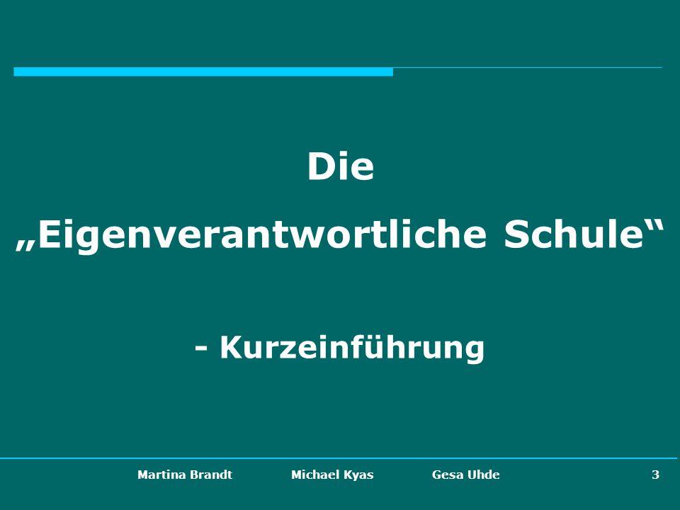 Martina Brandt Michael Kyas Gesa Uhde 34 Die künftige eigenverantwortliche Schule...