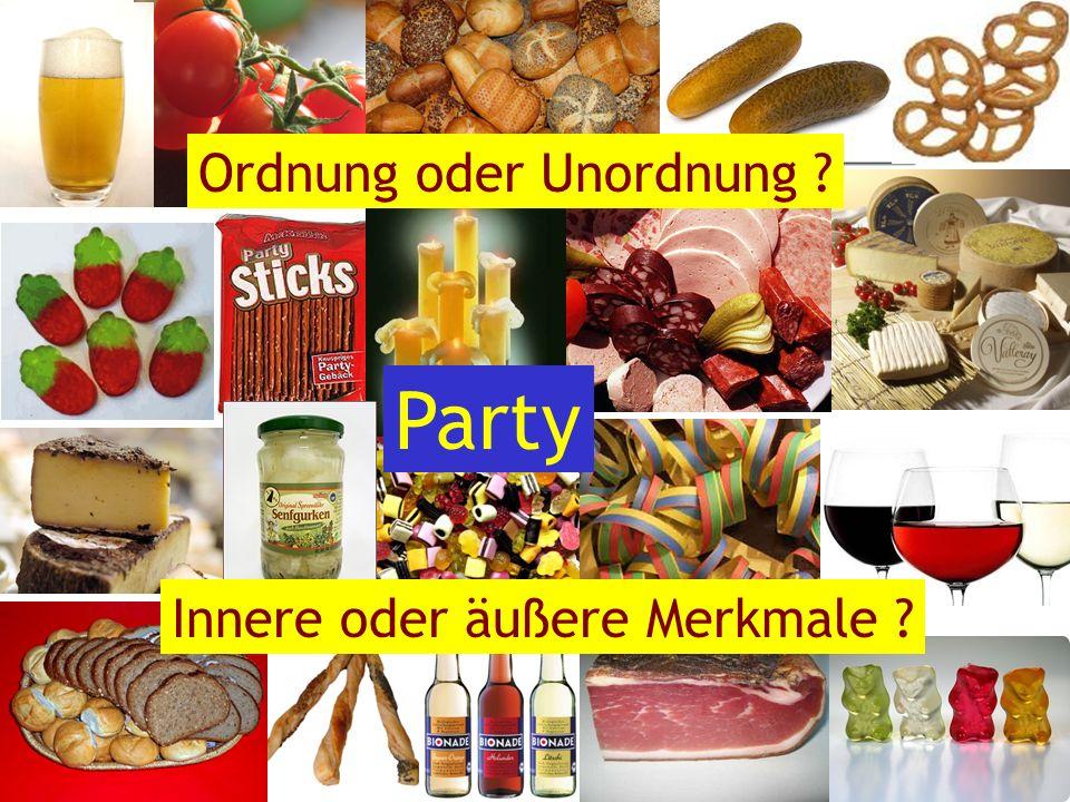 Ordnung_ Unordnung Ordnung oder Unordnung ? Party Innere oder äußere Merkmale ?