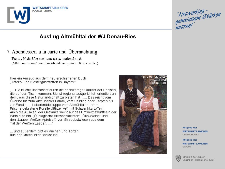 Ausflug Altmühltal der WJ Donau-Ries 7. Abendessen à la carte und Übernachtung (Für die Nicht-Übernachtungsgäste: optional noch Mühlenmuseum vor dem A