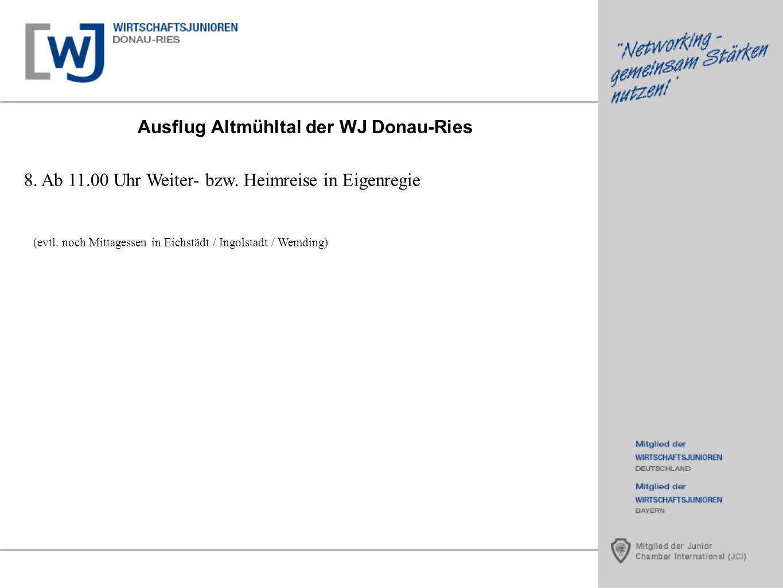 Ausflug Altmühltal der WJ Donau-Ries 8. Ab 11.00 Uhr Weiter- bzw. Heimreise in Eigenregie (evtl. noch Mittagessen in Eichstädt / Ingolstadt / Wemding)