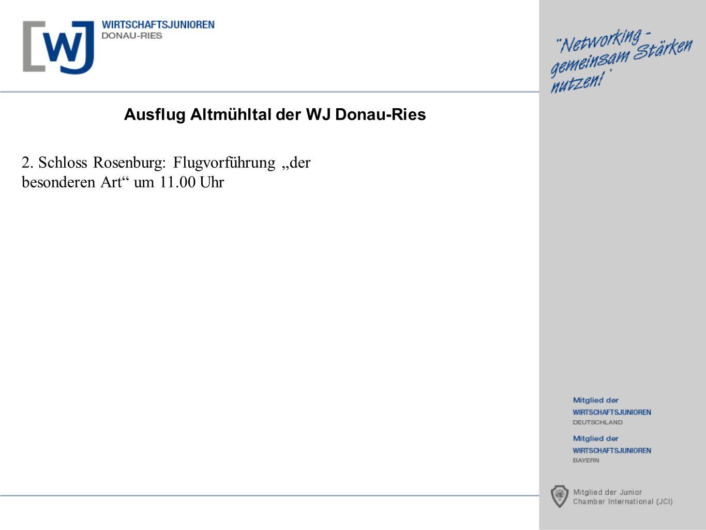 Ausflug Altmühltal der WJ Donau-Ries 2. Schloss Rosenburg: Flugvorführung der besonderen Art um 11.00 Uhr