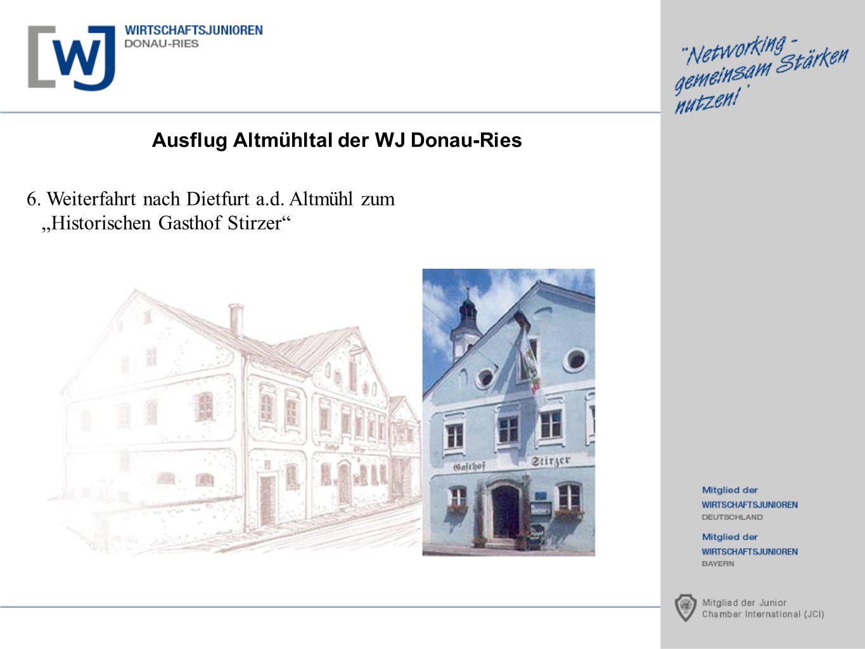 Ausflug Altmühltal der WJ Donau-Ries 6. Weiterfahrt nach Dietfurt a.d. Altmühl zum Historischen Gasthof Stirzer