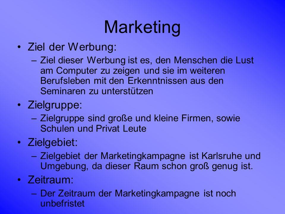 Marketing Ziel der Werbung: –Ziel dieser Werbung ist es, den Menschen die Lust am Computer zu zeigen und sie im weiteren Berufsleben mit den Erkenntni
