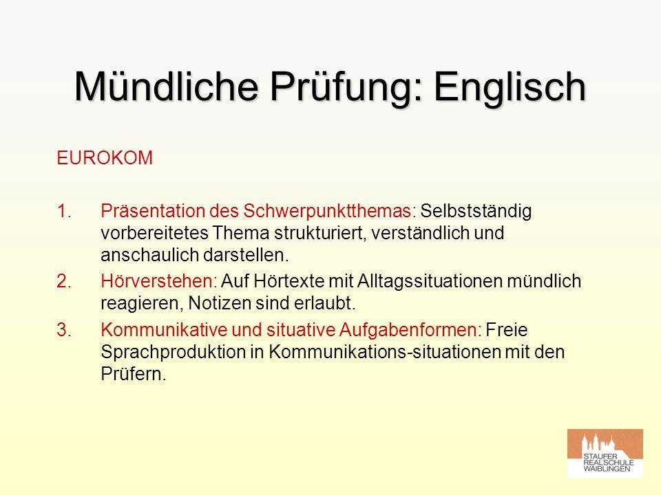 Mündliche Prüfung: Englisch EUROKOM 1.Präsentation des Schwerpunktthemas: Selbstständig vorbereitetes Thema strukturiert, verständlich und anschaulich