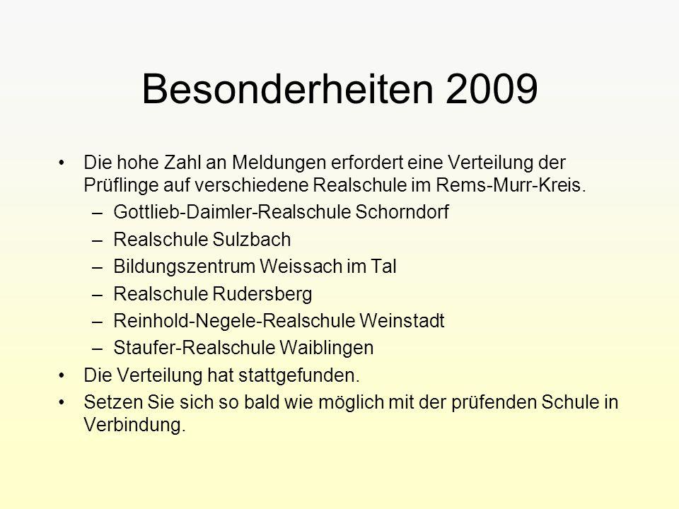 Besonderheiten 2009 Die hohe Zahl an Meldungen erfordert eine Verteilung der Prüflinge auf verschiedene Realschule im Rems-Murr-Kreis. –Gottlieb-Daiml