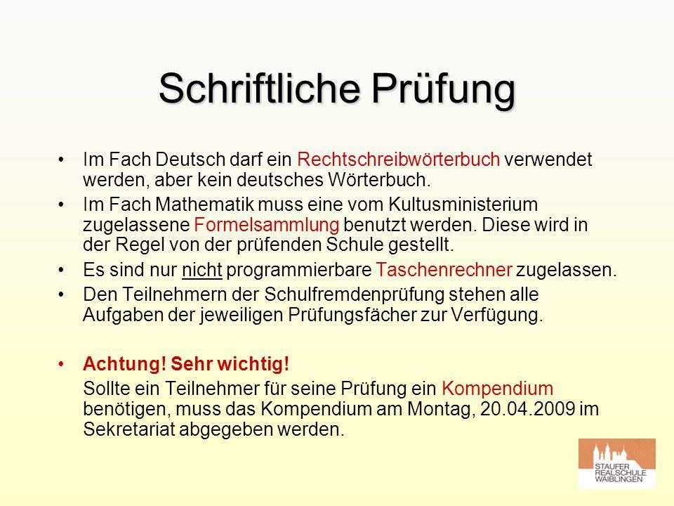 Schriftliche Prüfung Im Fach Deutsch darf ein Rechtschreibwörterbuch verwendet werden, aber kein deutsches Wörterbuch. Im Fach Mathematik muss eine vo