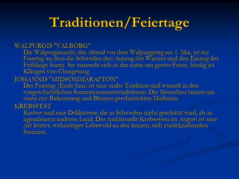 Traditionen/Feiertage WALPURGIS VALBORG Die Walpurgisnacht, der Abend vor dem Walpurgistag am 1.